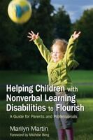 Helping Children with Nonverbal Learning Disabilities to Flourish: A Guide for P
