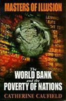 Masters Of Ilusión: el Mundo Banco And The Poverty Of Nations
