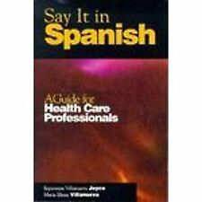Say It in Spanish: A Guide for Health Care Professionals (Spanish Edition)