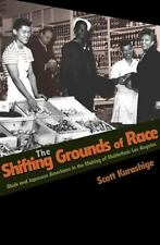 The Shifting Grounds of Race: Black and Japanese Americans in the Making of Mult