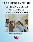 NEW Learning English with Laughter: Module 2 Part 1 Teacher's Guide