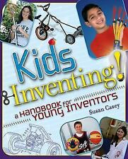 Kids Inventing! : A Handbook for Young Inventors by Susan Casey (2005, Paperbac…