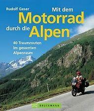 Mit dem Motorrad durch die Alpen. Pässe - Naturschö... | Buch | Zustand sehr gut
