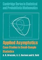 Cambridge Series in Statistical and Probabilistic Mathematics. Applied Asymptoti