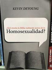 ¿Qué Enseña la Biblia Realmente Acerca de la Homosexualidad? by Kevin DeYoung (…