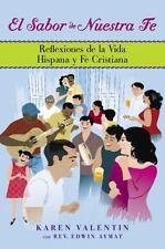 El Sabor de Nuestra Fe: Reflexiones de la Vida Hispana y Fe Cristiana (Spanish E