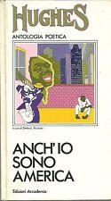 ANCH'IO SONO AMERICA, L. Hughes, Edizioni Accademia, Milano 1971