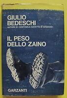 G. BEDESCHI-IL PESO DELLO ZAINO-GARZANTI 1966 1° EDIZIONE-L2658