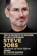 Steve Jobs - Top 13 Secrets to Success in Life and Business : The Power of...