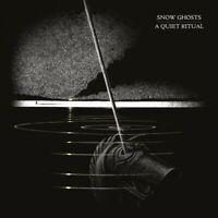 SNOW GHOSTS - A QUIET RITUAL   CD NEW+