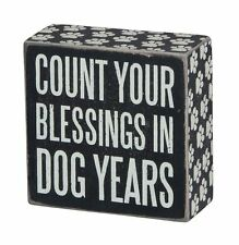 """Primitives by Kathy Box Sign """" COUNT YOUR BLESSINGS IN DOG YEARS """"   4"""" x 4"""""""