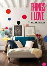 NEW Things I Love By Megan Morton, HARD COVER ISSUE, Free Shipping