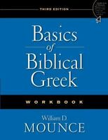 Basics Of Biblical Greek Workbook: By William D. Mounce