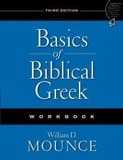 Basics of Biblical Greek by William D. Mounce (2009, Paperback, Special,...