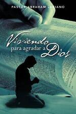 Viviendo para Agradar a Dios by Pastor Abraham Luciano (2013, Paperback)