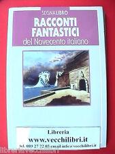 RACCONTI FANTASTICI DEL NOVECENTO ITALIANO Fantasy temi