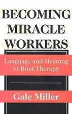 Becoming Miracle Workers: Language and Meaning in Brief Therapy-ExLibrary