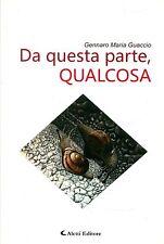 Guaccio Gennaro Maria DA QUESTA PARTE, QUALCOSA