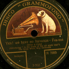 GREAT WHITE WAY ORCHESTRA  Yes! We have no bananas / Marchèta    78rpm     S6759