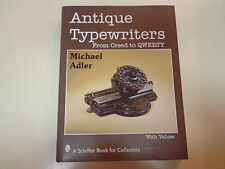 Antique Typewriters - From Creed to QWERTY HBDJ 1997 Schiffer Michael Adler