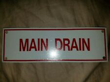 "New listing 9 - Main Drain.Aluminum Sprinkler Identification Signs, 6"" x 2"".New"