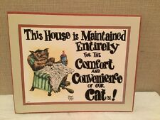 This House is maintained entirely for the comfort of our cat sign
