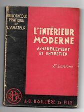L'Intérieur Moderne- Ameublement et Entretien- E.Lefèvre -Baillères et Fils 1930