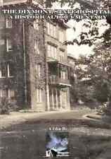 The Dixmont State Hospital: A Historical Documentary