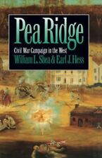 Pea Ridge: Civil War Campaign in the West (Civil War America), Hess, Earl J., Sh
