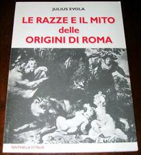 LE RAZZE E IL MITO DELLE ORIGINI DI ROMA - Julius Evola - Sentinella d'Italia