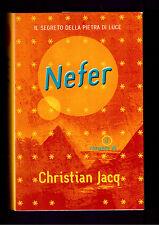 Nefer ( il segreto della pietra di lice 1)-Christian Jacq - Mondolibri 2001