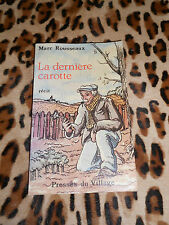 LA DERNIÈRE CAROTTE - Marc Rousseaux - Presses du village, 1984