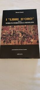 """B. Casini, """"Libri d'oro"""" della nobiltà fiorentina e fiesolana, Arnaud, 1993"""