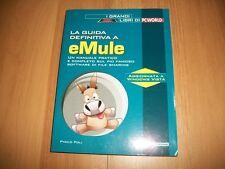 GUIDA DEFINITIVA A E-MULE-MANUALE PRATICO&COMPLETO-P.POLI-NUOVA PERIODICI EMULE