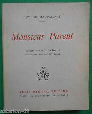 MONSIEUR PARENT GUY DE MAUPASSANT ILLS JULIAN DAMAZY 1925 ALBIN