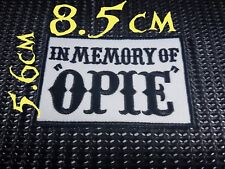 IN MEMORY OF OPIE Sons of Anarchy Patch, SOA MC biker SAMCRO cut motorcycle club
