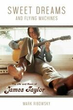 Sweet Dreams and Flying Machines: The Life and Music of James Taylor, Ribowsky,
