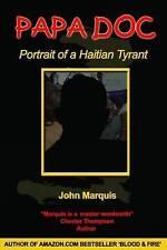 Papa Doc: Portrait of a Haitian Tyrant, Marquis, John, Very Good, Paperback