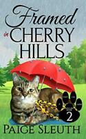 Framed in Cherry Hills: 2 (Cozy Cat Caper Mystery) by Sleuth, Paige Book The