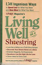 Living Well on a Shoestring : 1,501 Ingenious Ways to Spend Less on What You ...