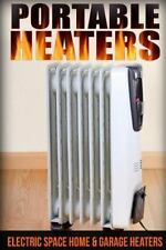 Portable Heaters: Electric Space Home and Garage Heaters by John (2014,...