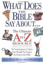 What Does The Bible Say About... The Ultimate A To Z Resource by Thomas Nelson