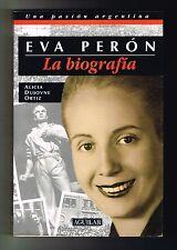 Alicia Dujovne Ortiz Eva Peron La Biografia Una Pasion Argentina 1995 Aguilar
