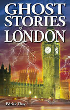 Ghost Stories of London by Thay, Edrick (Paperback book, 2004)