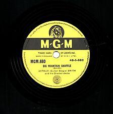 """ARTHUR """"GUITAR BOOGIE"""" SMITH 78  BIG MOUNTAIN SHUFFLE  bw. KEN CURTIS MGM 660 E-"""