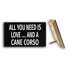 JennyGems All You Need is Love and A Cane Corso   Wooden Sign