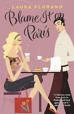 NEW Blame It on Paris by Laura Florand