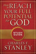 How to Reach Your Full Potential for God Study Gui