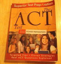 The ACT Test : Power Preparation Superior Test Preparation