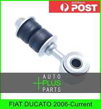 Fits FIAT DUCATO 2006-Current - Front Stabiliser / Anti Roll /Sway Bar Link